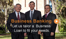 Business Banking: Let us tailor a Business Loan to fit your needs.